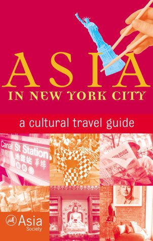 9781566912174: Asia in New York City: A Cultural Travel Guide