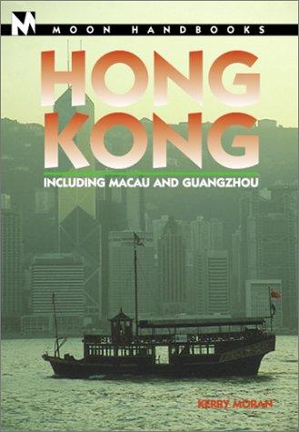 9781566912204: Moon Handbooks Hong Kong: Including Macau and Guangzhou