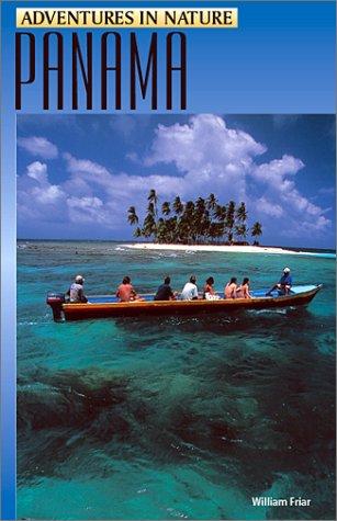 Adventures in Nature: Panama (Adventures in Nature: William Friar