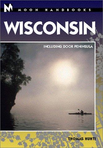 9781566912778: Wisconsin: Including Door County (Moon Wisconsin)
