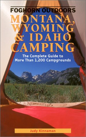 9781566912839: Foghorn Outdoors Montana, Wyoming, and Idaho Camping: The Complete Guide to More Than 1,200 Campgrounds