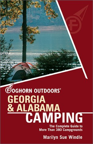 9781566912846: Foghorn Outdoors Georgia and Alabama Camping: The Complete Guide to More Than 380 Campgrounds