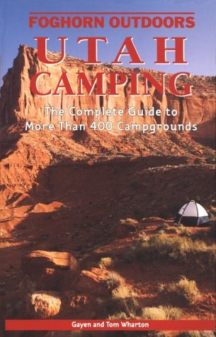 9781566912860: Foghorn Outdoors Utah Camping: The Complete Guide to More Than 400 Campgrounds