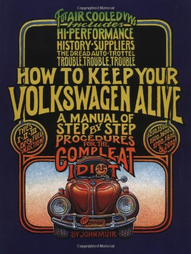 9781566913102: How to Keep Your Volkswagen Alive: A Manual of Step-by-Step Procedures for the Compleat Idiot