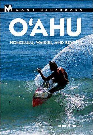 9781566913270: Moon Handbooks O'Ahu: Honolulu, Waikiki, and Beyond (Moon Oahu)