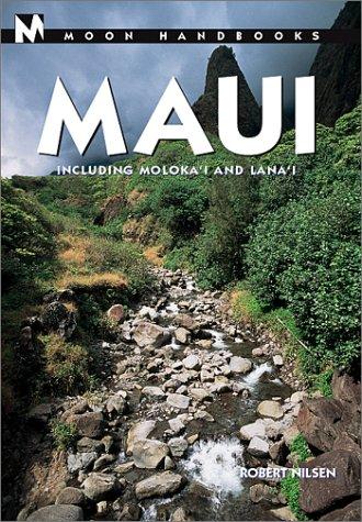 Moon Handbooks Maui: Including Molokai and Lanai (Moon Handbooks : Maui, 6th ed): Nilsen, Robert
