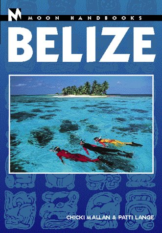 9781566913430: Moon Handbooks Belize (Moon Belize)