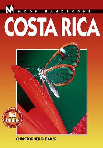 Moon Handbooks Costa Rica (Moon Costa Rica): Christopher P. Baker