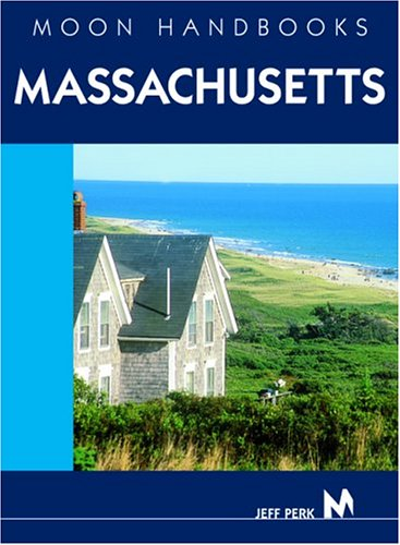 9781566913690: Moon Handbooks Massachusetts: Including Boston, the Berkshires, and Cape Cod