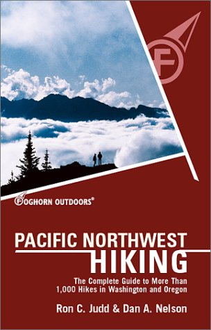 9781566913805: Foghorn Pacific Northwest Hiking: The Complete Guide to More Than 1,000 Hikes in Washington and Oregon (Moon Pacific Northwest Hiking)