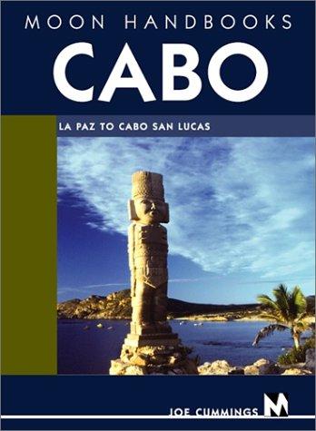 Cabo: La Paz to Cabo San Lucas (Moon Cabo): Cummings, Joe