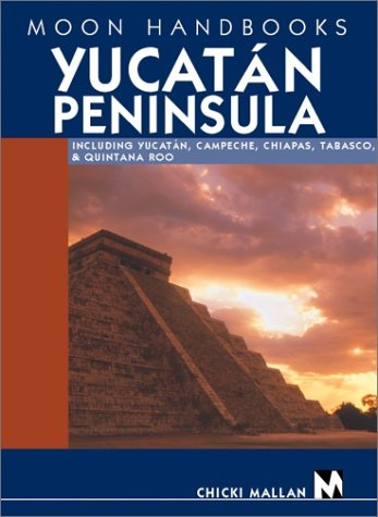 9781566914208: DEL-Moon Handbooks Yucatan Peninsula: Including Yucatan, Campeche, Chiapas, Tabasco, and Quintana Roo