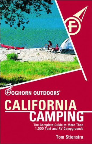 9781566914864: Foghorn Outdoors California Camping: The Complete Guide to More Than 1,500 Tent and RV Campgrounds (Moon California Camping)