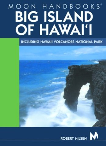 9781566914888: Moon Big Island of Hawaii: Including Hawaii Volcanoes National Park (Moon Handbooks)