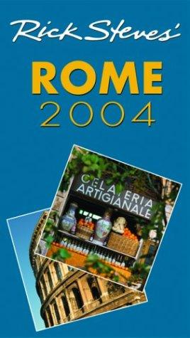 Rick Steves Rome 2004: Rick Steves; Gene Openshaw