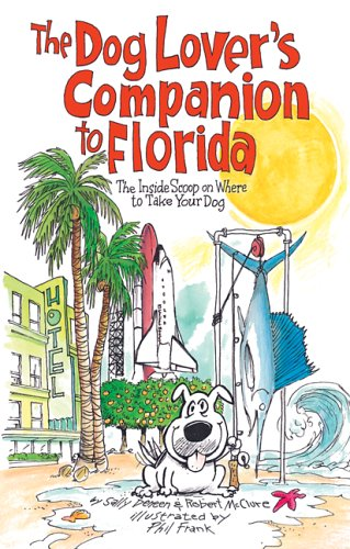 9781566915403: The Dog Lover's Companion to Florida: The Inside Scoop on Where to Take Your Dog (Dog Lover's Companion Guides)