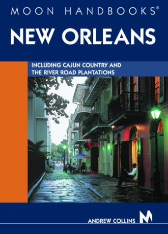 9781566915502: Moon Handbooks New Orleans: Including Cajun Country and the River Road Plantations
