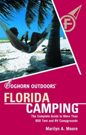 9781566915731: Foghorn Outdoors Florida Camping: The Complete Guide to More Than 900 Tent and RV Campgrounds