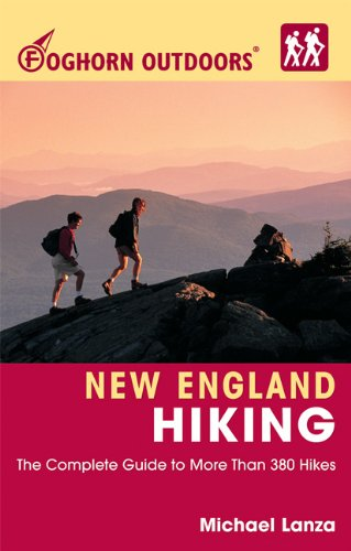 9781566915892: Foghorn Outdoors New England Hiking: The Complete Guide to More Than 380 Hikes