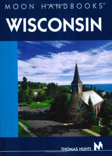 9781566916004: Moon Handbooks Wisconsin