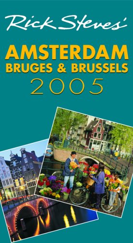 9781566916158: Rick Steves' Amsterdam, Bruges and Brussels 2005 (Rick Steves Guide)