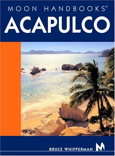 9781566916325: Moon Handbooks Acapulco