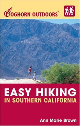 Foghorn Outdoors Easy Hiking in Southern California: Brown, Ann Marie