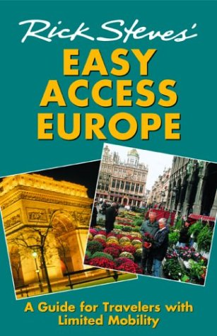 9781566916684: Rick Steves' Easy Access Europe: A Guide for Travelers with Limited Mobility