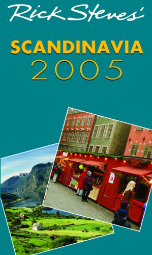 Rick Steves' Scandinavia 2005 (9781566916844) by Rick Steves