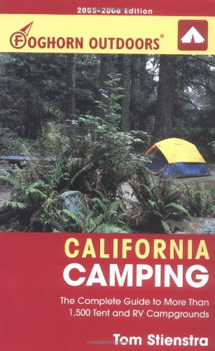 9781566916875: Foghorn Outdoors California Camping: The Complete Guide to More Than 1,500 Tent and RV Campgrounds