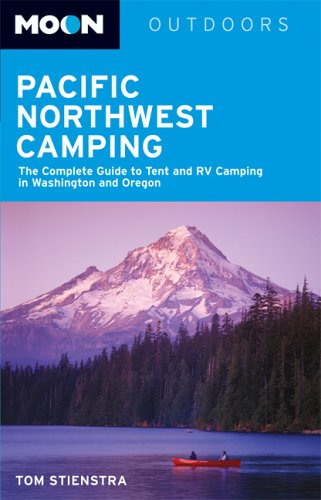 9781566916974: Moon Pacific Northwest Camping: The Complete Guide to Tent and RV Camping in Washington and Oregon (Moon Outdoors)