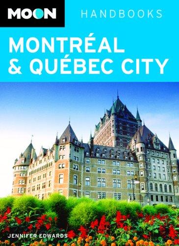 9781566917797: Moon Handbooks Montreal & Quebec City