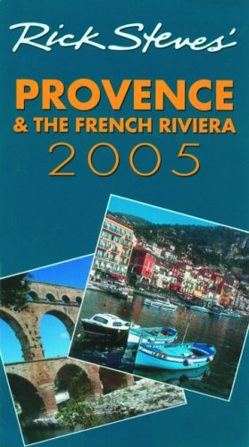 9781566917872: DEL-Rick Steves' Provence and the French Riviera 2005