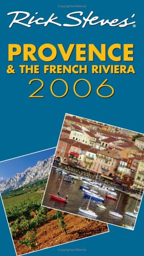 9781566917889: Rick Steves' Provence and the French Riviera 2006