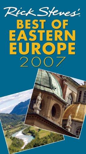 9781566918060: Rick Steves' Best of Eastern Europe 2007