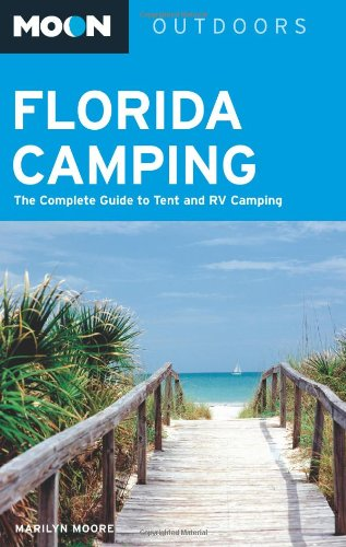 9781566918251: Moon Florida Camping: The Complete Guide to Tent and RV Camping (Moon Outdoors)
