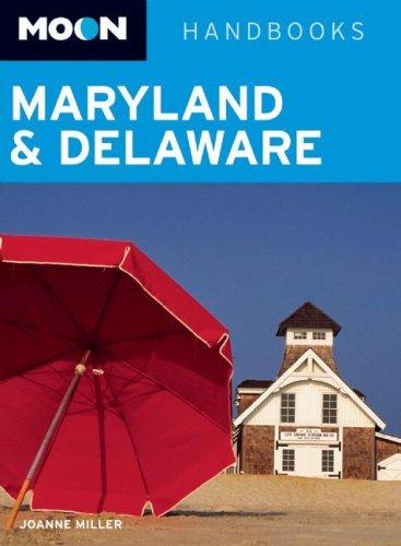 9781566918305: Moon Maryland and Delaware (Moon Handbooks)