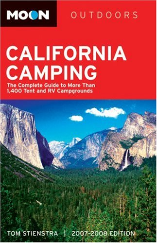 9781566918312: Moon California Camping: The Complete Guide to More than 1,400 Tent and RV Campgrounds (Moon Outdoors)