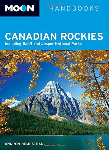9781566918367: Moon Canadian Rockies: Including Banff and Jasper National Parks (Moon Handbooks)