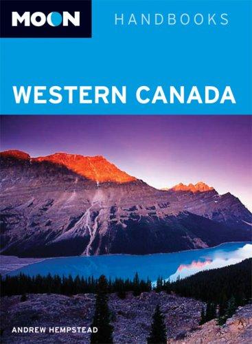 Moon Western Canada (Moon Handbooks): Hempstead, Andrew