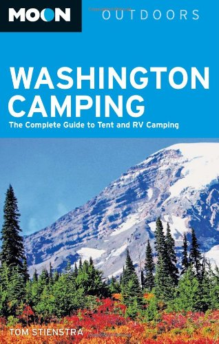 9781566918442: Moon Washington Camping: The Complete Guide to Tent and RV Camping (Moon Outdoors)