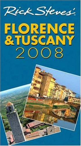 Rick Steves' Florence and Tuscany 2008 (9781566918541) by Rick Steves