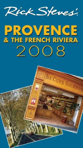9781566918657: Rick Steves' Provence and the French Riviera 2008