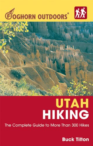 9781566918923: Foghorn Outdoors Utah Hiking: The Complete Guide to More Than 300 Hikes (Foghorn Outdoors)