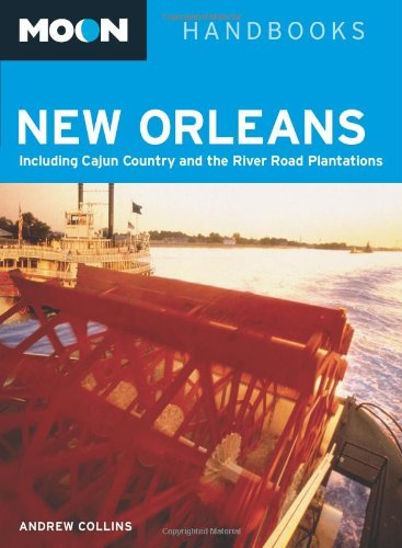 9781566919319: Moon New Orleans: Including Cajun Country and the River Road Plantations (Moon Handbooks)