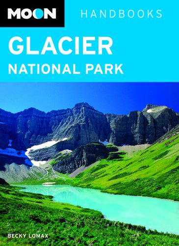 9781566919500: Moon Glacier National Park (Moon Handbooks)