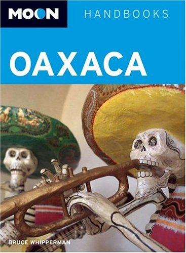9781566919524: Moon Oaxaca (Moon Handbooks)