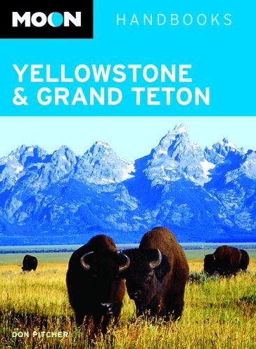 9781566919548: Moon Yellowstone and Grand Teton (Moon Handbooks)