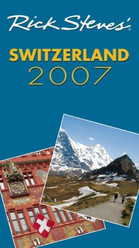 9781566919685: Rick Steves' Switzerland 2007