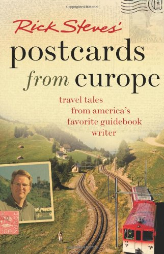 Rick Steves' Postcards from Europe: Travel Tales from America's Favorite Guidebook Writer...